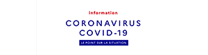 Informations coronavirus : Le point sur la situation